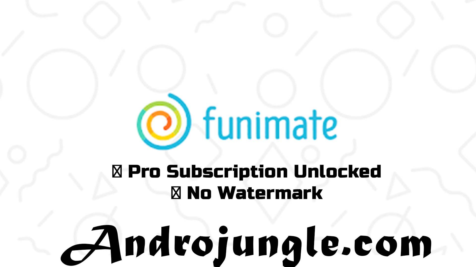 Funimate pro mod apk